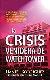 La Crisis Venidera de Watchtower (Spanish Edition)