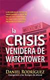 img - for La Crisis Venidera de Watchtower (Spanish Edition) book / textbook / text book