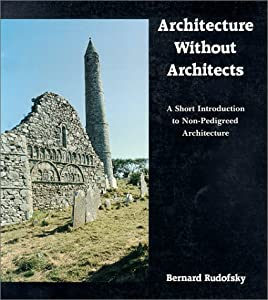 "Cover of ""Architecture Without Architects..."