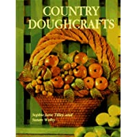 Country Doughcrafts: 50 Original Projects to Build Your Modeling Skills