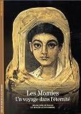 echange, troc Françoise Dunand, Roger Lichtenberg - Les momies : Un voyage dans l'éternité