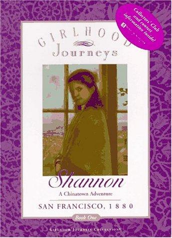 Shannon: A Chinatown Adventure, San Francisco, 1880 (Girlhood Journeys)