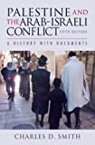 Palestine and the Arab-Israeli Conflict : A History with Documents (0312404085) by Smith, Charles D.