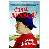Ciao, America!: An Italian Discovers the U.S. ~ Beppe Severgnini