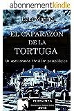 El caparaz�n de la tortuga (Finalista del Concurso de Autores Indies 2015) (Spanish Edition)