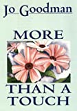 More Than a Touch (G K Hall Large Print Book Series) (0783815743) by Goodman, Jo