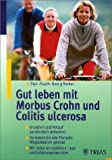 Gut leben mit Morbus Crohn und Colitis ulcerosa - Georg Tecker