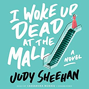 I Woke Up Dead at the Mall Audiobook