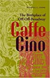 Caffe Cino: The Birthplace of Off-Off-Broadway (Theater in the Americas)