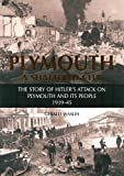 Gerald Wasley Plymouth: A Shattered City - The Story of Hitler's Attack on Plymouth and it's People 1939-45