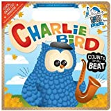 Charlie Bird Count to the Beat: Baby Loves Jazz