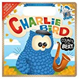 img - for Charlie Bird Count to the Beat: Baby Loves Jazz book / textbook / text book