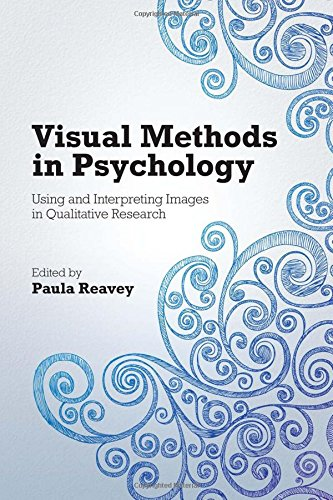 Visual Methods in Psychology: Using and Interpreting Images in Qualitative Research