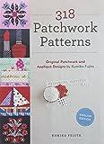 318 Patchwork Patterns: Original Patchwork & Applique Designs