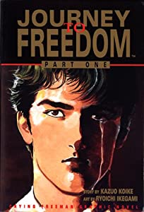 Journey to Freedom, Volume 1: Crying Freeman by Kazuo Koike and Ryoichi Ikegami