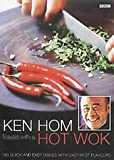 Ken Hom Ken Hom: Travels with a Hot Wok: 160 Quick and Easy Dishes with East-West Flavours
