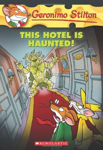 Geronimo Stilton #50: This Hotel Is Haunted! by Stilton, Geronimo [2012] (Geronimo Stilton Haunted Hotel compare prices)