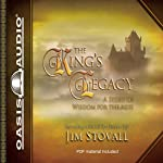 The King's Legacy: A Story of Wisdom for the Ages | Jim Stovall