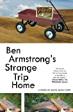 Ben Armstrongs Strange Trip Home
