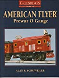 Greenbergs Guide to American Flyer Prewar 0 Gauge