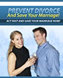 51S5kEdm%2BAL. SL160  Prevent Divorce And Save Your Marriage!   Act Fast And Save Your Marraige Now! <<>>