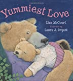 Yummiest Love (043975058X) by Lisa McCourt