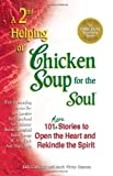 A 2nd Helping of Chicken Soup for the Soul: 101 More Stories to