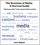 The Business of Media: A Survival Guide (Kindle Single)