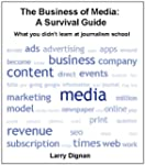 The Business of Media: A Survival Gui...