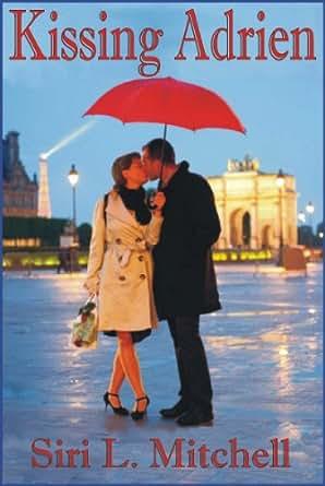 Kissing Adrien - Kindle edition by Siri L. Mitchell
