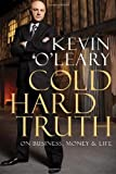 Cold Hard Truth: On Business, Money & Life [Hardcover]