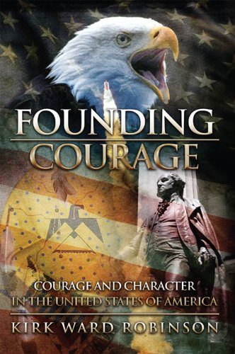 Founding Courage: Courage and Character in the