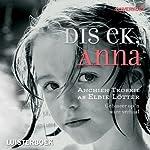 Dis ek, Anna [It's Me, Anna] | Elbie Lötter