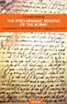 Syro-Aramaic Reading of the Koran: A...