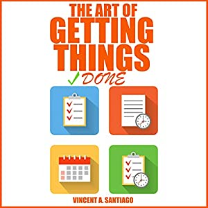 The Art of Getting Things Done Audiobook
