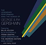 echange, troc Various Artists - Legendary Performers Sing George & Ira