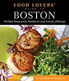 51S5uzHxQRL. SL160 : Food Lovers Guide to Boston: The Best Restaurants, Markets & Local Culinary Offerings    Food and Travel