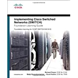 Implementing Cisco IP Switched Networks (SWITCH) Foundation Learning Guide: Foundation learning for SWITCH 642-813 (Foundation Learning Guides)