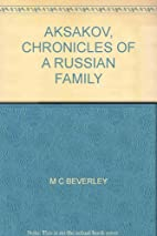 AKSAKOV, CHRONICLES OF A RUSSIAN FAMILY by…