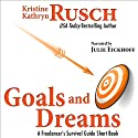 Goals and Dreams: A Freelancer's Survival Guide Short Book (       UNABRIDGED) by Kristine Kathryn Rusch Narrated by Julie Eickhoff