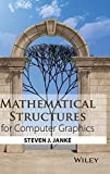 img - for Mathematical Structures for Computer Graphics 1st edition by Janke, Steven J. (2014) Paperback book / textbook / text book