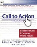 img - for Call to Action: Secret Formulas to Improve Online Results   [CALL TO ACTION] [Paperback] book / textbook / text book