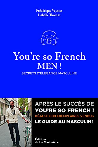 You're so french men. Secret de l'élégance à la française