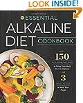The Essential Alkaline Diet Cookbook:...