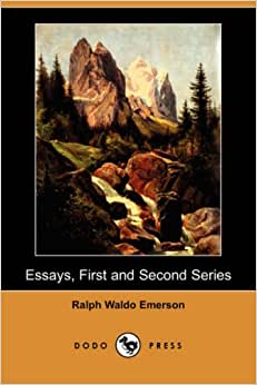 ... FIRST EDITIONS OF EMERSON'S ESSAYS , FIRST AND SECOND SERIES