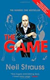 Neil Strauss The Game: Undercover in the Secret Society of Pickup Artists