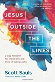 Image of Jesus Outside the Lines: A Way Forward for Those Who Are Tired of Taking Sides