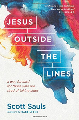 Download Jesus Outside the Lines: A Way Forward for Those Who Are Tired of Taking Sides