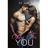 Only For You (Forever and Always Book 1) ~ E. L. Todd
