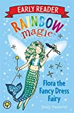 Early Reader Flora the Fancy Dress Fairy (Rainbow Magic: Early Reader)